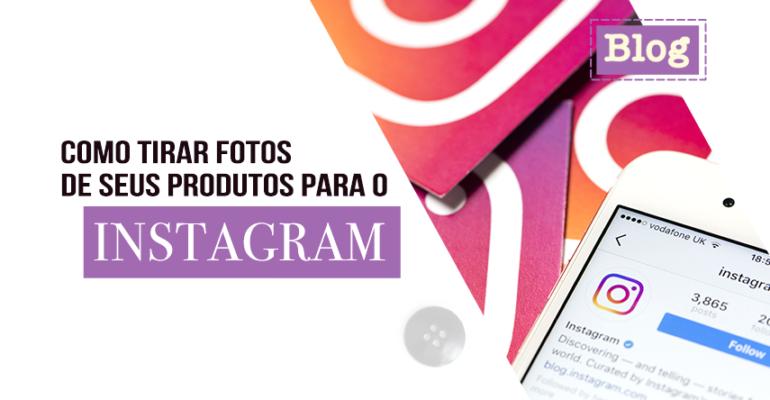 fotos de seus produtos para o Instagram
